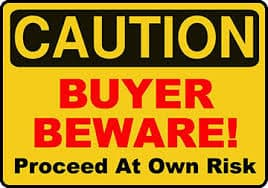 Caveat Emptor – Let Buyer Beware